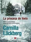 La princesa de hielo (Los crímenes de Fjällbacka nº 1) (Spanish Edition)