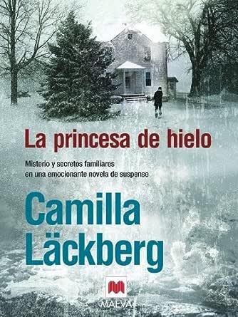 La princesa de hielo (Los crímenes de Fjällbacka nº 1) eBook ...