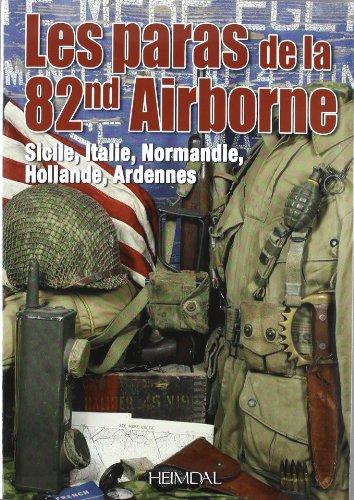 Les Paras de la 82e Airborne Sicile, Italie, Normandie, Holland, Ardennes  [Collective] (Tapa Blanda)