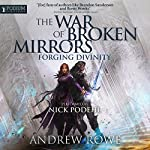 Forging Divinity: The War of Broken Mirrors, Book 1 | Andrew Rowe