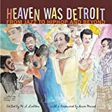 img - for Heaven Was Detroit: From Jazz to Hip-Hop and Beyond (Painted Turtle) book / textbook / text book