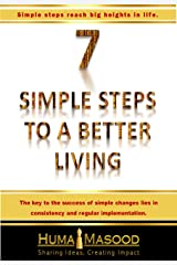 7 SIMPLE STEPS TO A BETTER LIVING Kindle Edition