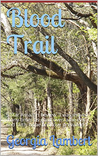 Blood Trail: 5 Star Amazon Review  (Fannin County Texas Book 1) by [Lambert, Georgia]