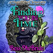 Finding You in Time: Train Through Time, Book 4 | Bess McBride