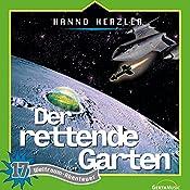 Der rettende Garten (Weltraum-Abenteuer 17) | Hanno Herzler