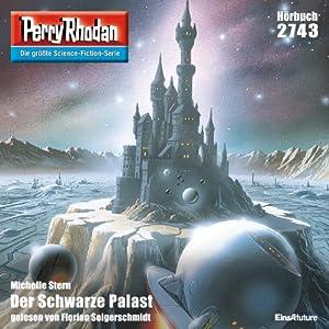 Der Schwarze Palast (Perry Rhodan 2743) Hörbuch