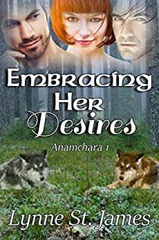 Embracing Her Desires (Anamchara Book 1) by [St. James, Lynne]