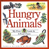 img - for Hungry Animals (My First Look at) book / textbook / text book