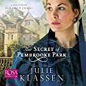 The Secret of Pembrooke Park Audiobook by Julie Klassen Narrated by Elizabeth Jasicki