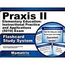 Praxis II Elementary Education: Instructional Practice and Applications (5019) Exam Flashcard Study System: Praxis...