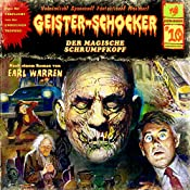 Der magische Schrumpfkopf (Geister-Schocker 10) | Earl Warren