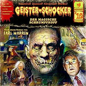 Der magische Schrumpfkopf (Geister-Schocker 10) Hörspiel