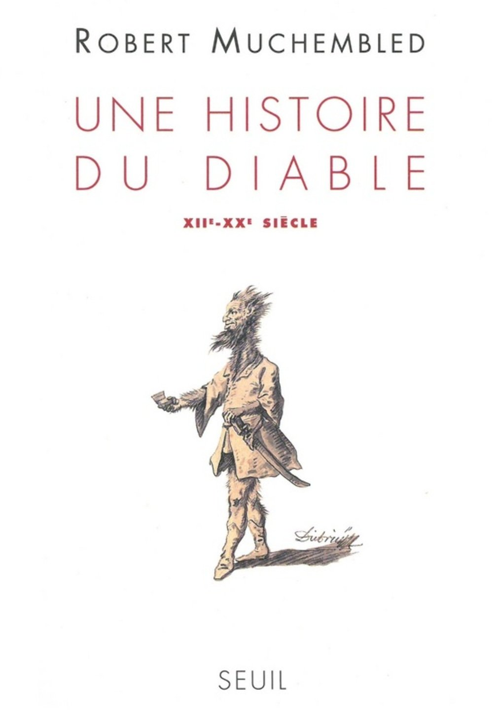 Une histoire du diable, XIIe-XXe siècle (French Edition): Robert  Muchembled: 9782020311793: Amazon.com: Books