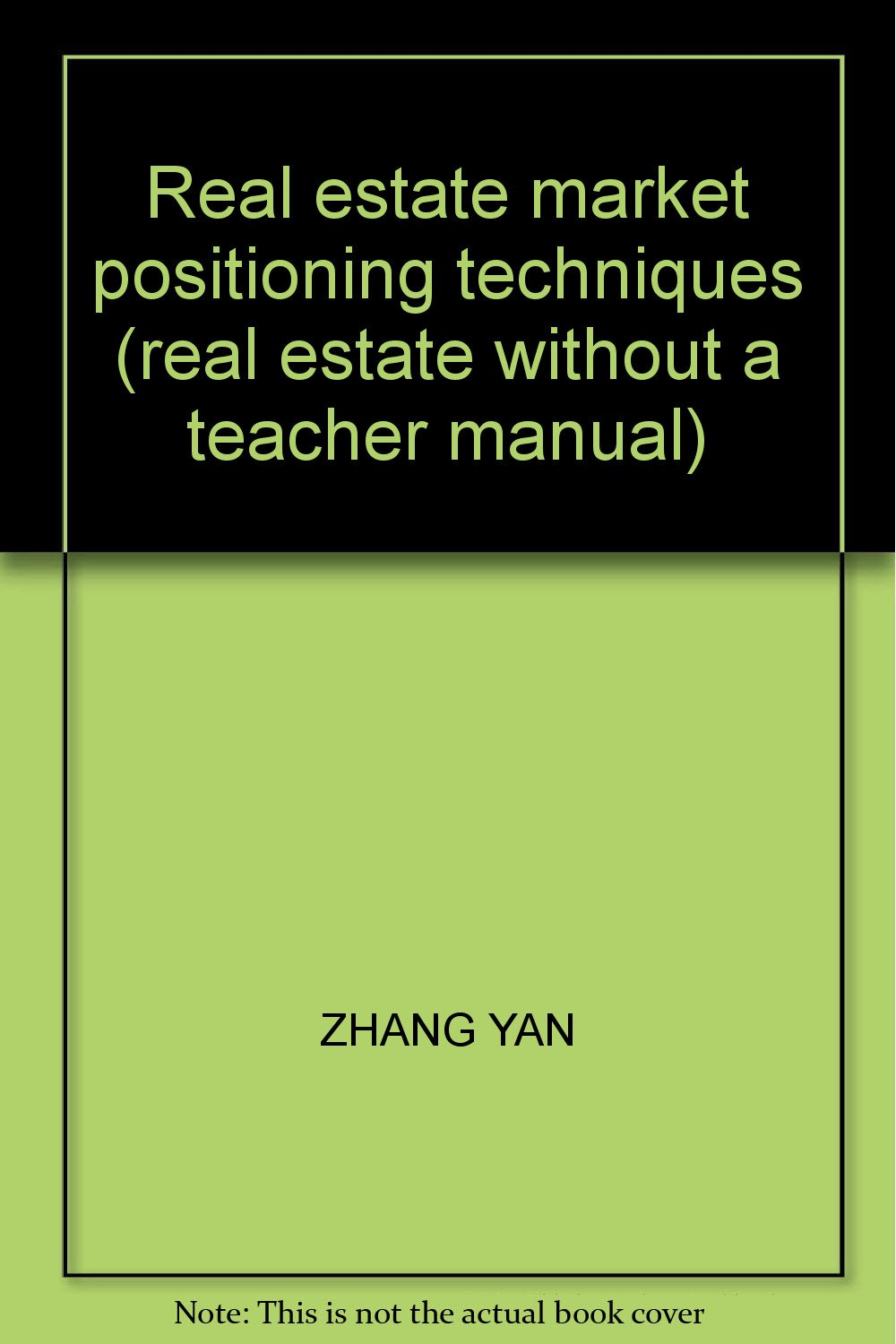 Download Real estate market positioning techniques (real estate without a teacher manual) ebook