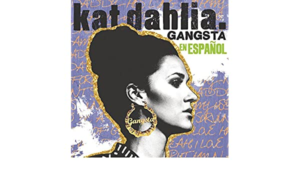 Gangsta en Español by Kat Dahlia on Amazon Music - Amazon com