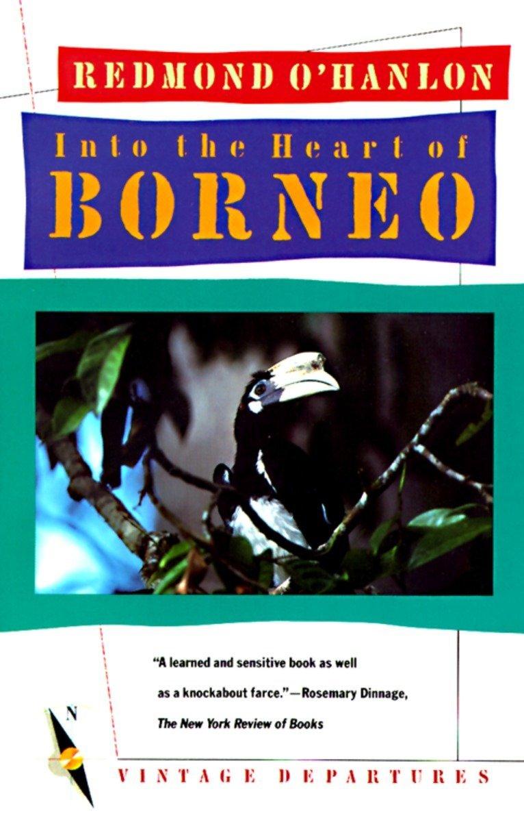 Into the Heart of Borneo: Redmond O'Hanlon: 9780394755403: Amazon.com: Books