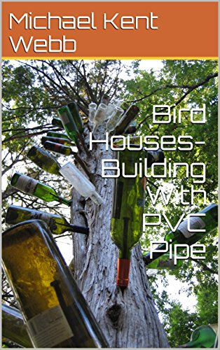 Bird Houses-Building With PVC Pipe