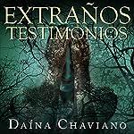 Extraños testimonios [Strange testimonials]: Prosas ardientes y otros relatos góticos [Burning prose and other Gothic tales] | Daína Chaviano