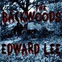 The Backwoods Audiobook by Edward Lee Narrated by Bill Andrew Quinn