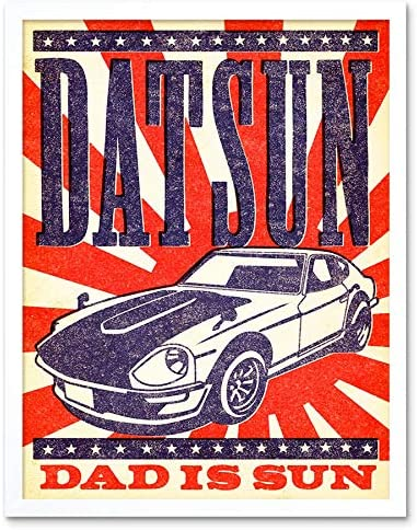 12X16 Inch Framed Art Print Vintage Car Transport Datsun Dad Is Sun