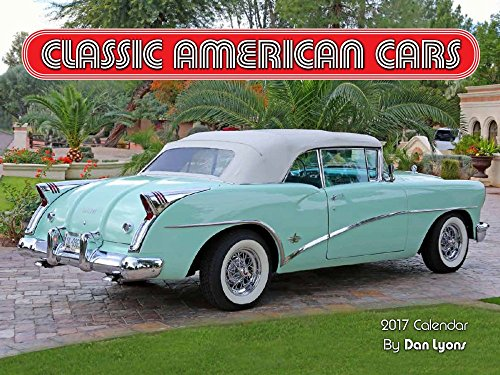 cheapest copy of classic american cars 2017 calendar by dan lyons 1631141112 9781631141119. Black Bedroom Furniture Sets. Home Design Ideas