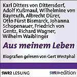 Aus meinem Leben | Adolf Kußmaul,Carl Ditters von Dittersdorf,Wilhelmine von Bayreuth,Friedrich von Gentz,Johanna Schopenauer,Albrecht Dürer