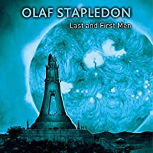 Last and First Men Audiobook by Olaf Stapledon Narrated by Stephen Greif