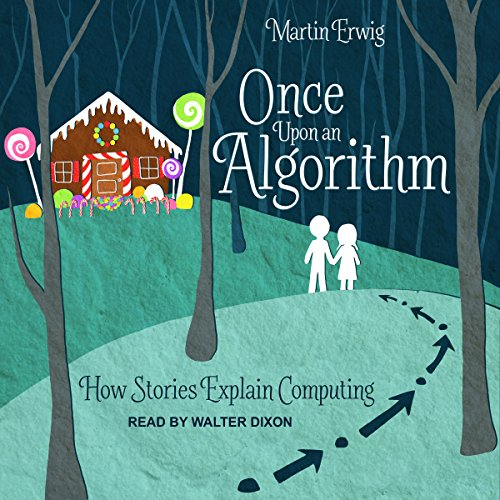 Once Upon an Algorithm: How Stories Explain Computing by Tantor Audio