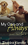 My One and Always (Love in a Small Town Book 8)