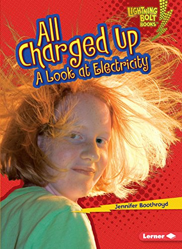All Charged Up: A Look at Electricity (Lightning Bolt Books)