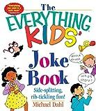 The Everything Kids' Joke Book: Side-Splitting, Rib-Tickling Fun