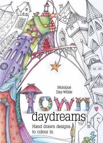 Town Daydreams: Hand drawn designs to colour in