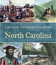 North Carolina (Life in the Thirteen Colonies)