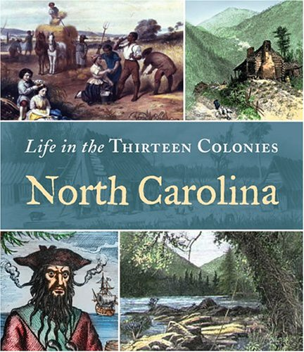 Read Online North Carolina (Life in the Thirteen Colonies) pdf epub