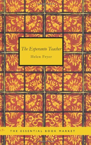 The Esperanto Teacher: A Simple Course for Non-Grammarians