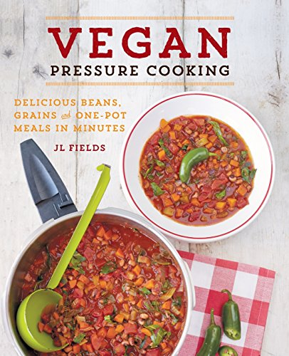 Download vegan pressure cooking delicious beans grains and one download vegan pressure cooking delicious beans grains and one pot meals in minutes book pdf audio id7xtilkz forumfinder Choice Image