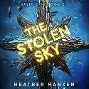 The Stolen Sky: Split City, Book 2 Audiobook by Heather Hansen Narrated by Lauren Ezzo