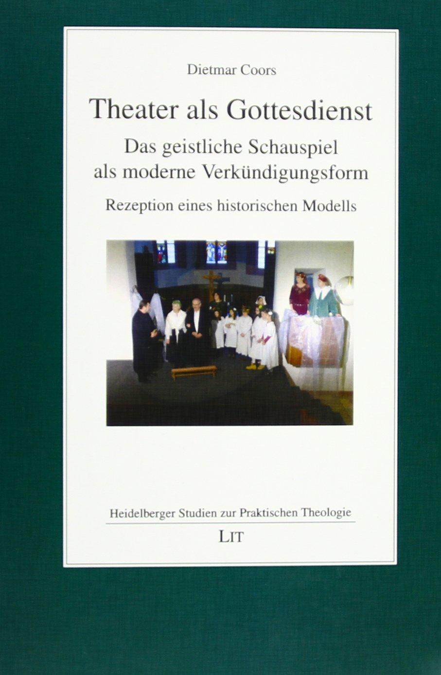 theater-als-gottesdienst-das-geistliche-schauspiel-als-moderne-verkndigungsform-rezeption-eines-historischen-modells