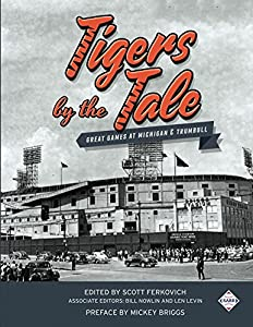 Tigers by the Tale: Great Games at Michigan and Trumbull (SABR Digital Library Book