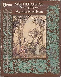 Mother Goose Nursery Rhymes Piccolo Books Arthur Rackham 9780330245319 Amazon Com Books