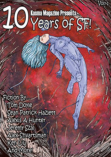 10 years of SF!: 25 of the best short science fiction stories published in the past 10 years.