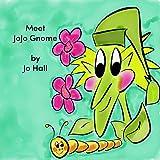 Meet JoJo Gnome