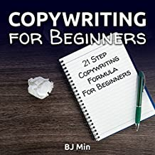 Copywriting for Beginners: 21-Step Copywriting Formula for Beginners