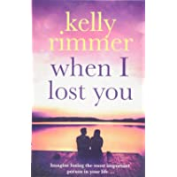 When I Lost You: A gripping, heart breaking novel of lost love