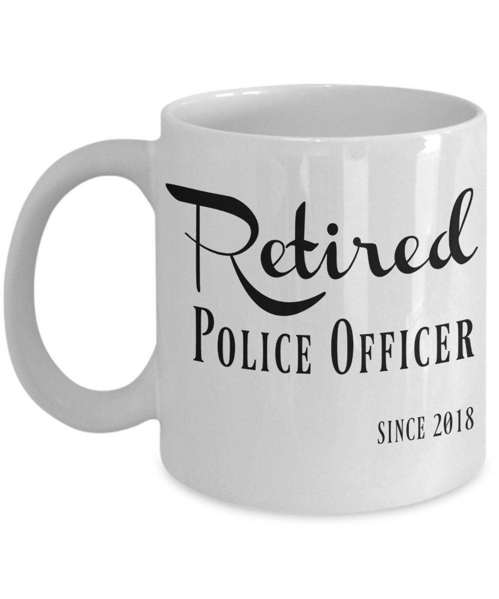 Retired Police Officer Gifts 2018 - Retirement Gifts for Women, Men - Coffee Mug - Mugs are Best Gift for Policeman, Police Woman, Policemen, Policewomen, Coworkers, Dad, Mom - 11oz Tea Cup