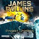 Projekt Chimera (SIGMA Force 10) Hörbuch von James Rollins Gesprochen von: Frank Arnold
