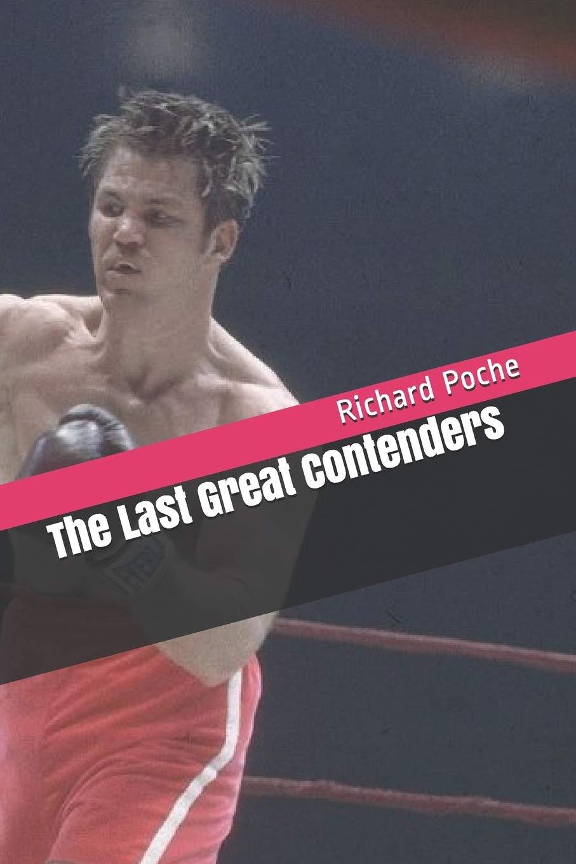 The Last Great Contenders: Amazon.es: Poche, Richard: Libros ...