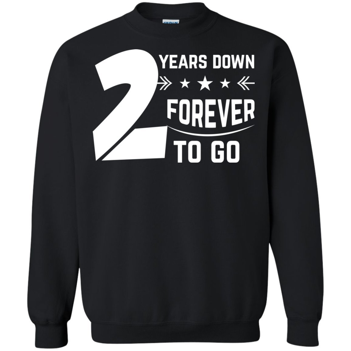Funny Gift Birthday Awesome Tee 2nd Wedding Anniversary Gift 2 Years Down Forever T-Shirt Sweatshirt