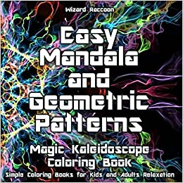 Magic Kaleidoscope Coloring Book: Easy Mandala and Geometric