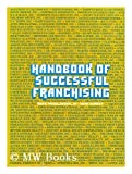 Handbook of Successful Franchising, Mark P. Friedlander and Gene Gurney, 0442229860